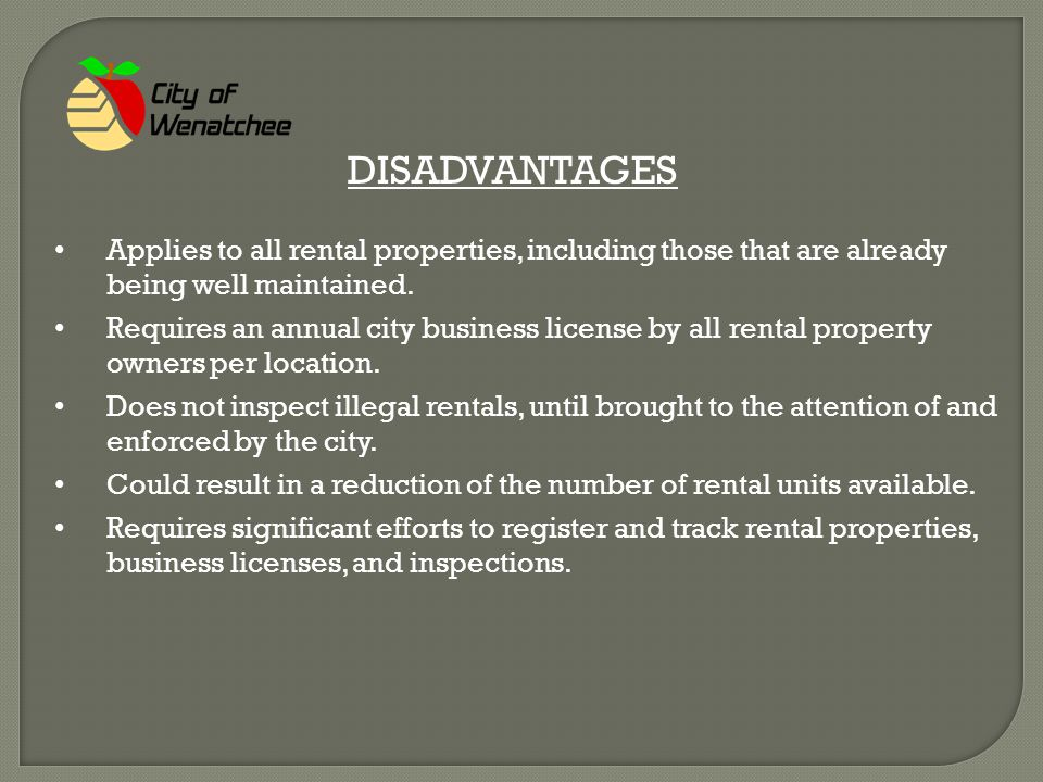 DISADVANTAGES Applies to all rental properties, including those that are already being well maintained.