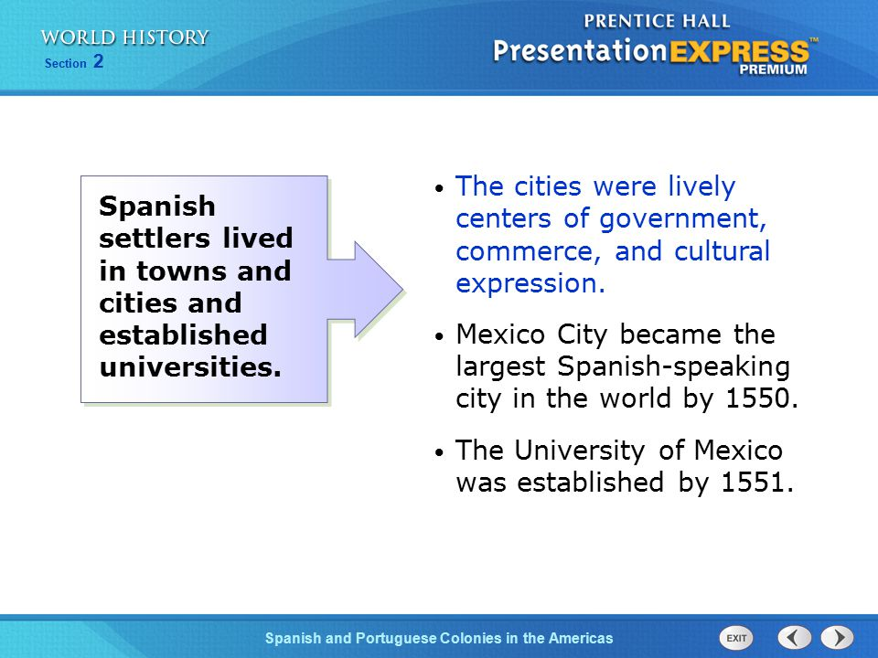 Spanish and Portuguese Colonies in the Americas Section 2 The cities were lively centers of government, commerce, and cultural expression. Mexico City