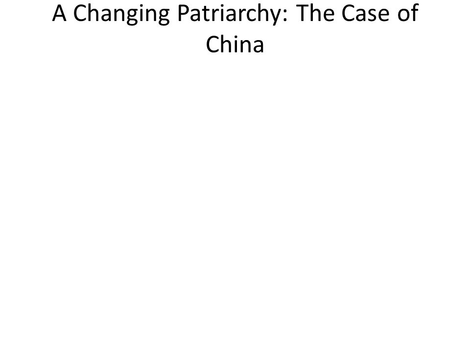 A Changing Patriarchy: The Case of China