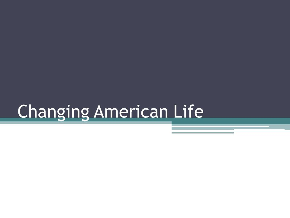 Changing American Life