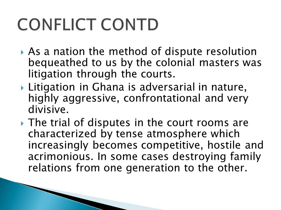  As a nation the method of dispute resolution bequeathed to us by the colonial masters was litigation through the courts.