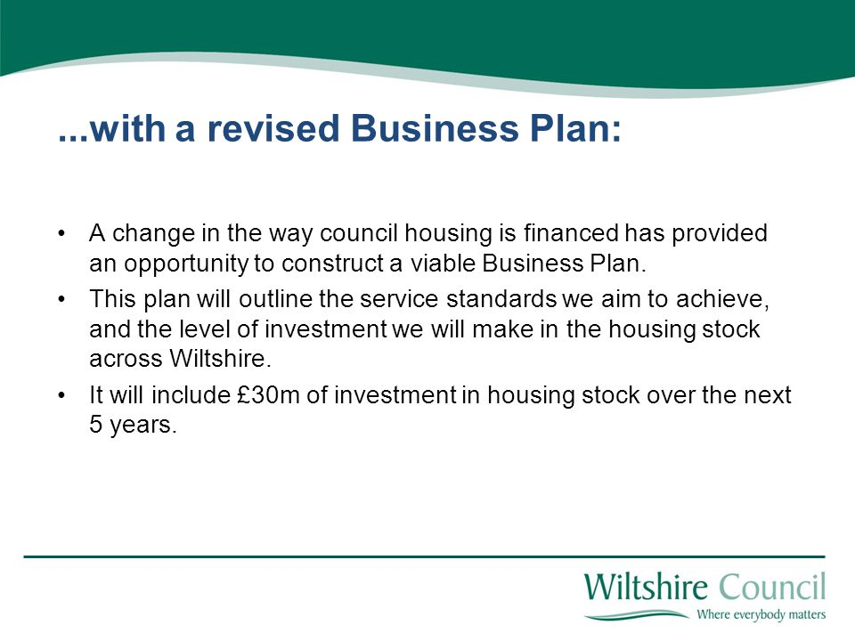 ...with a revised Business Plan: A change in the way council housing is financed has provided an opportunity to construct a viable Business Plan.