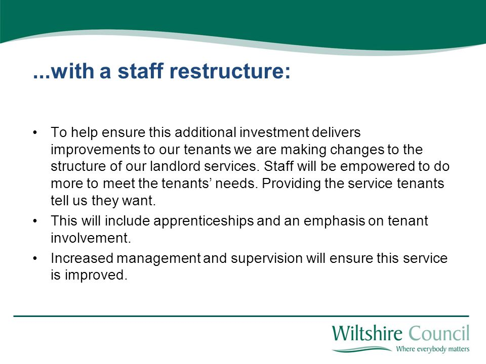 ...with a staff restructure: To help ensure this additional investment delivers improvements to our tenants we are making changes to the structure of our landlord services.