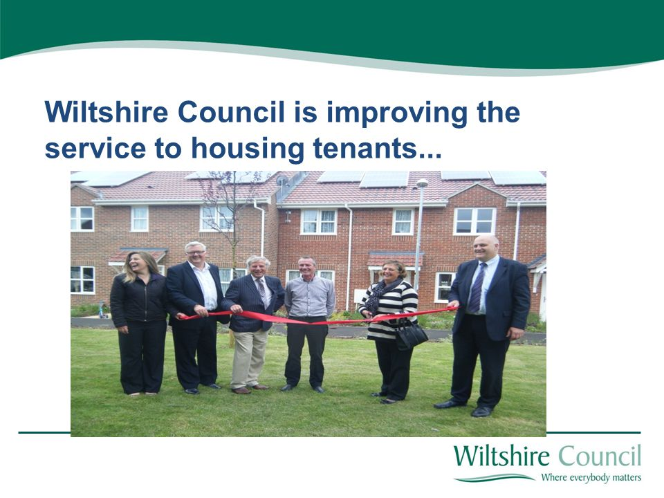 Wiltshire Council is improving the service to housing tenants...