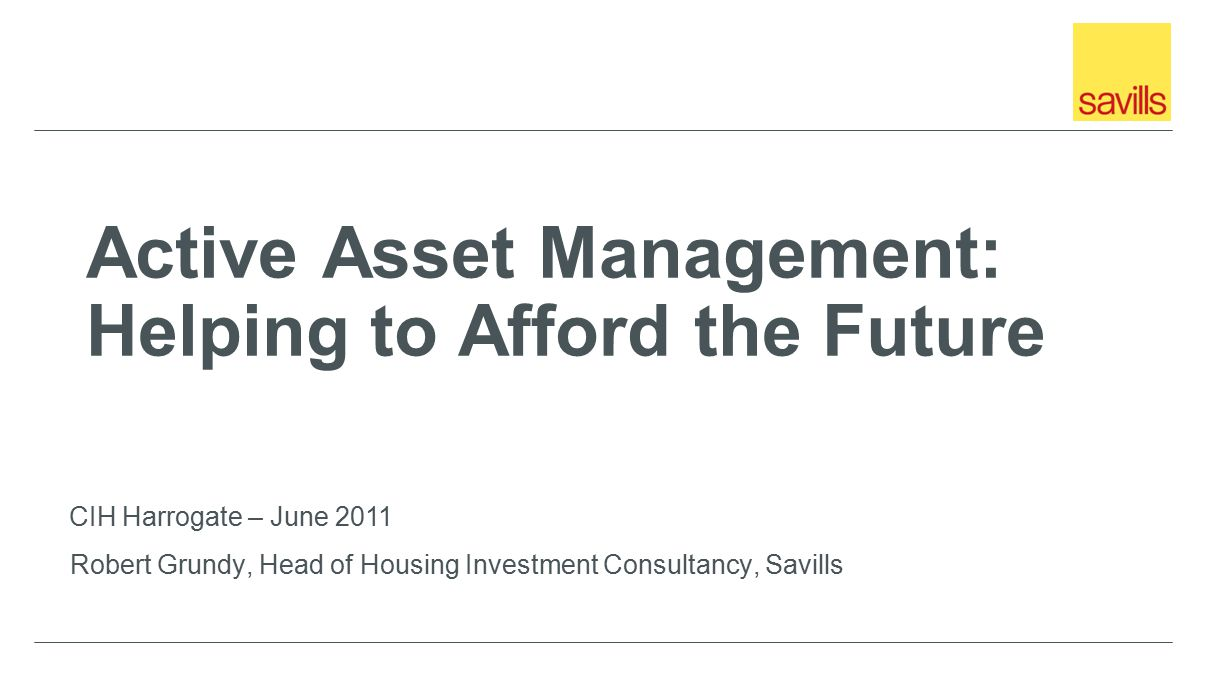 Main messages Challenge the notion of unchanging asset ownership Encourage better use of capital invested in your assets Find ways to use that capital to achieve more and better housing