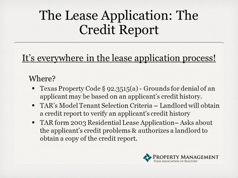 The Lease Application: The Credit Report It's everywhere in the lease application process.