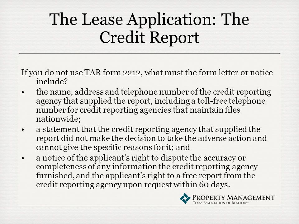 The Lease Application: The Credit Report If you do not use TAR form 2212, what must the form letter or notice include.