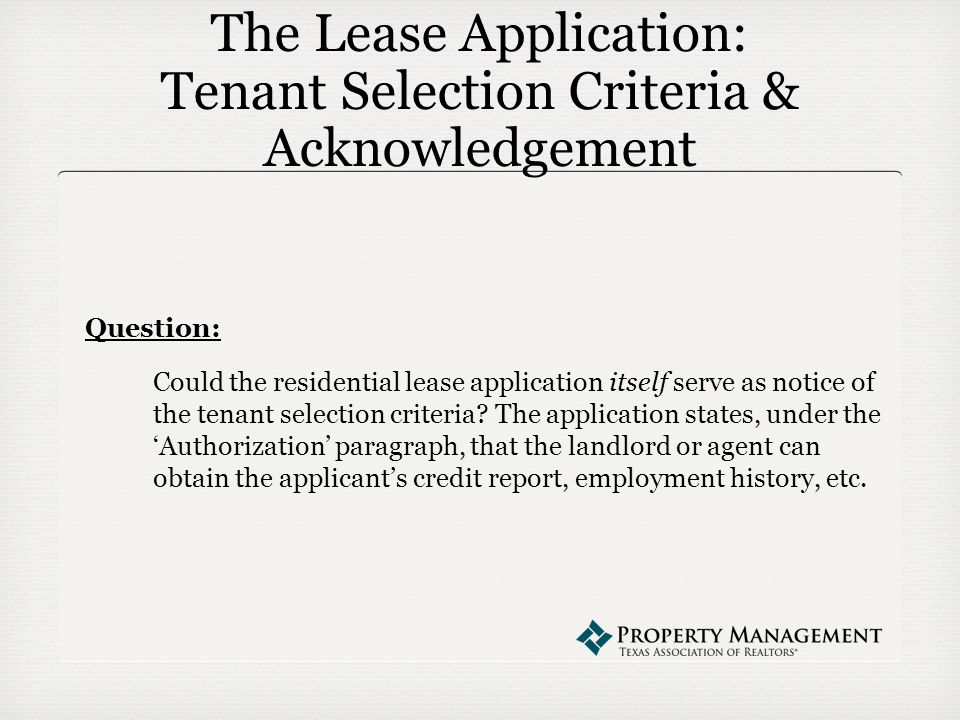 The Lease Application: Tenant Selection Criteria & Acknowledgement Question: Could the residential lease application itself serve as notice of the tenant selection criteria.
