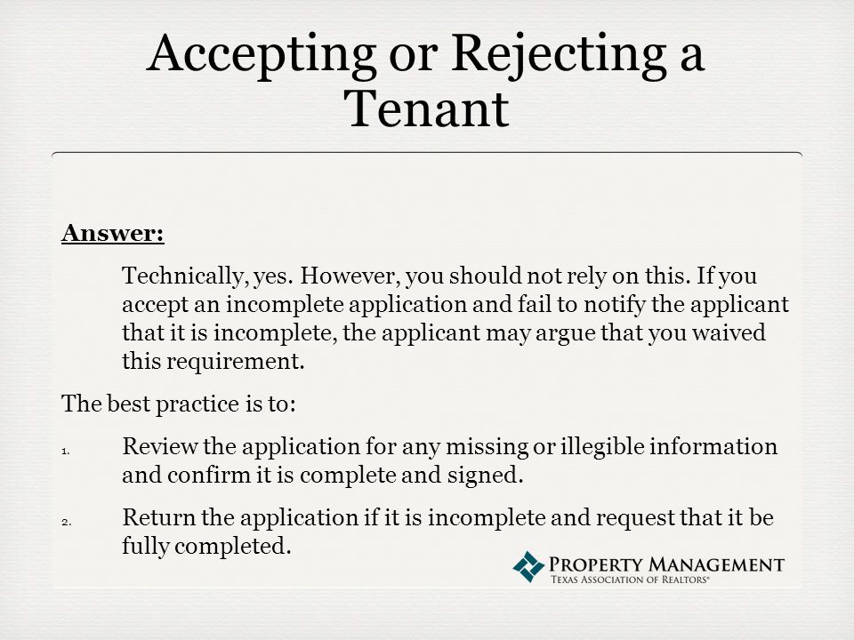 Accepting or Rejecting a Tenant Answer: Technically, yes.