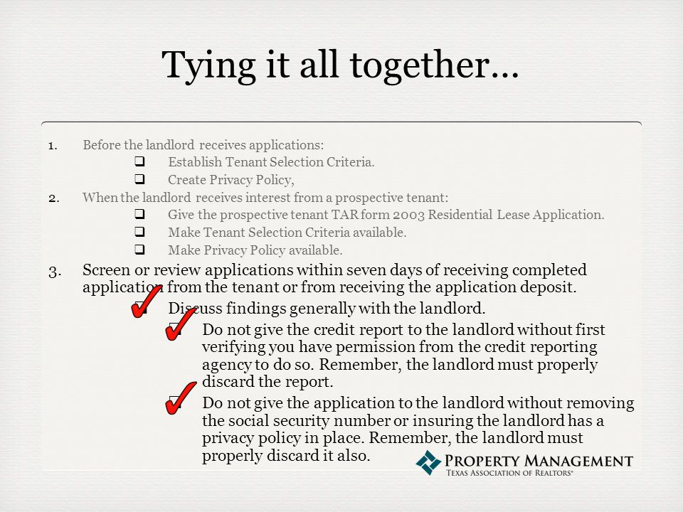 Tying it all together… 1.Before the landlord receives applications:  Establish Tenant Selection Criteria.