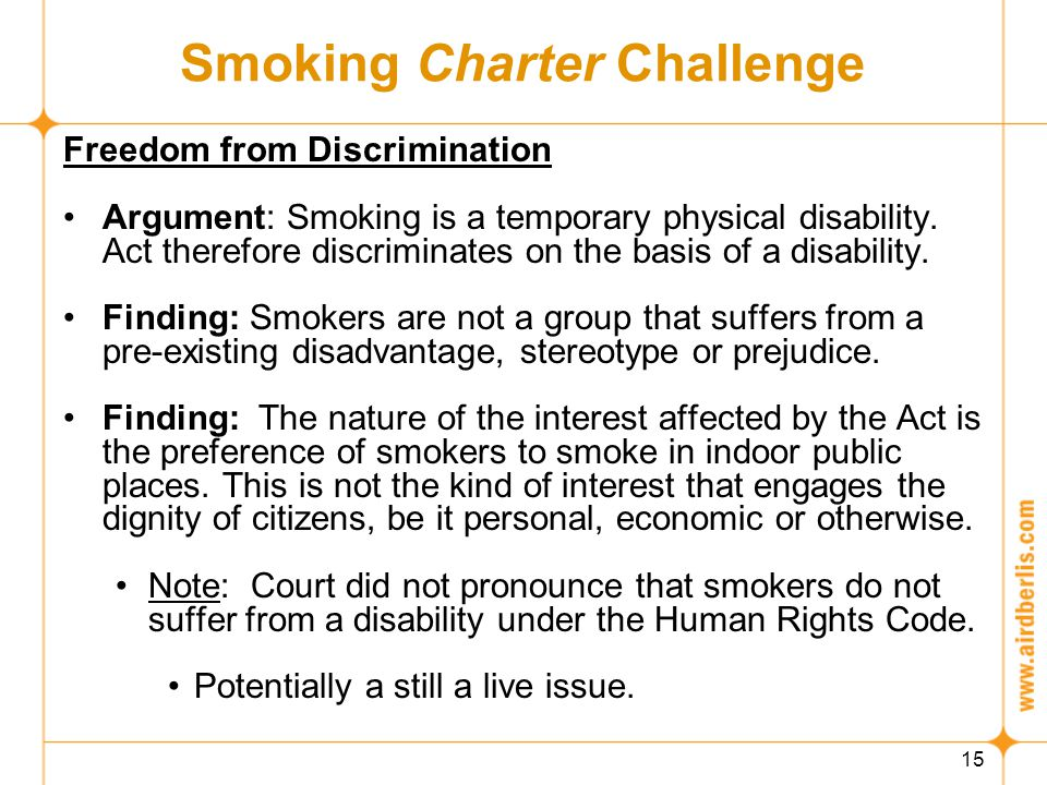 15 Smoking Charter Challenge Freedom from Discrimination Argument: Smoking is a temporary physical disability.