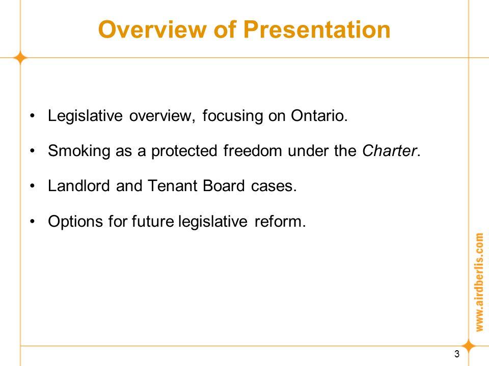 4 Smoking Legislation Smoke-Free Ontario Act replaced the Tobacco Control Act, 1994 on May 31, 2006.