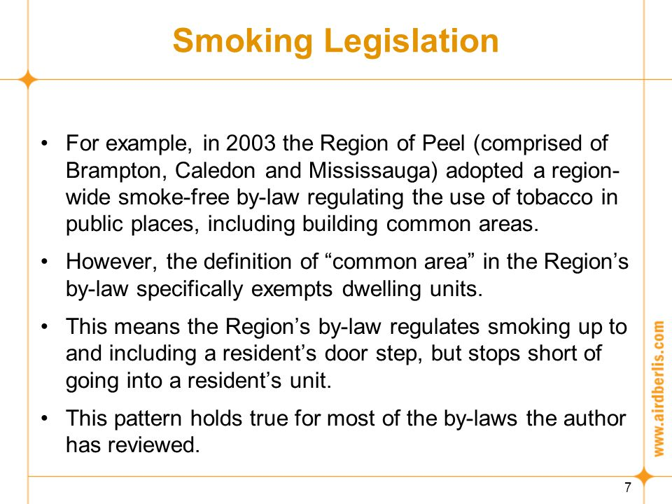 18 What's Next.A legislative ban on smoking in multi-residential buildings would be difficult.