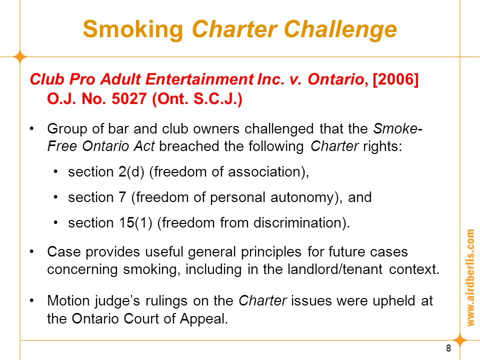 9 Smoking Charter Challenge Freedom of Association Argument: Act prevents smokers from freely associating with non-smokers in public places.