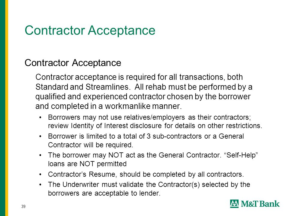 39 Contractor Acceptance Contractor acceptance is required for all transactions, both Standard and Streamlines.