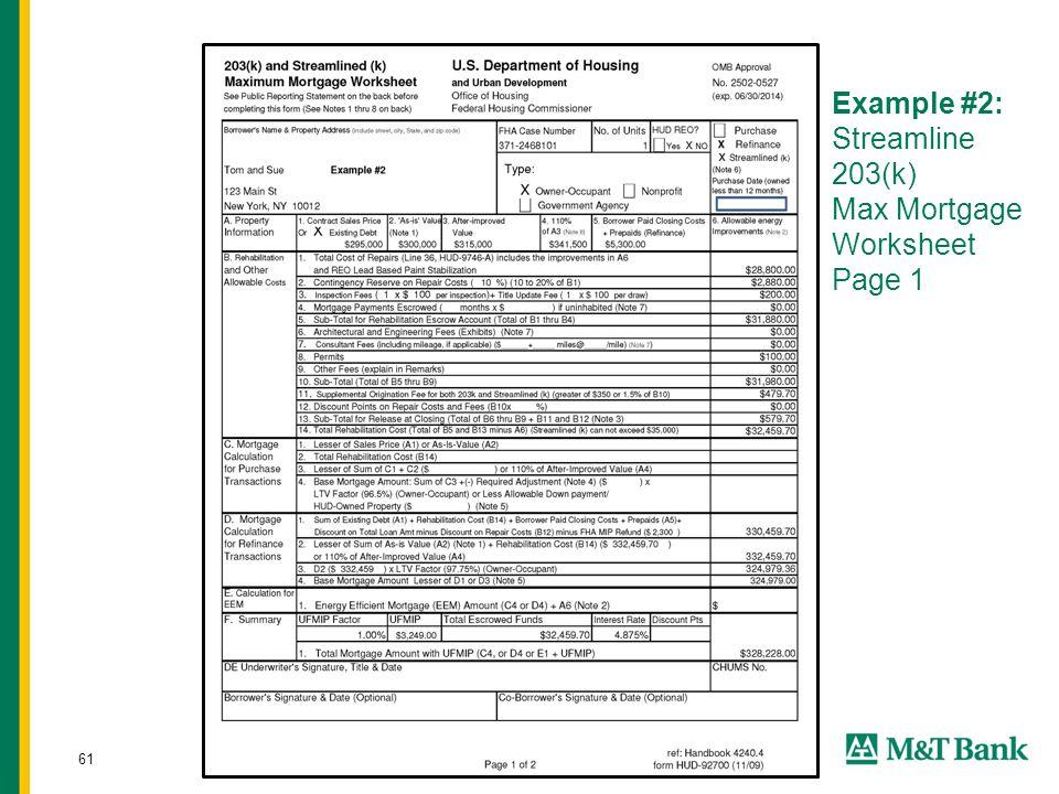 61 Example #2: Streamline 203(k) Max Mortgage Worksheet Page 1