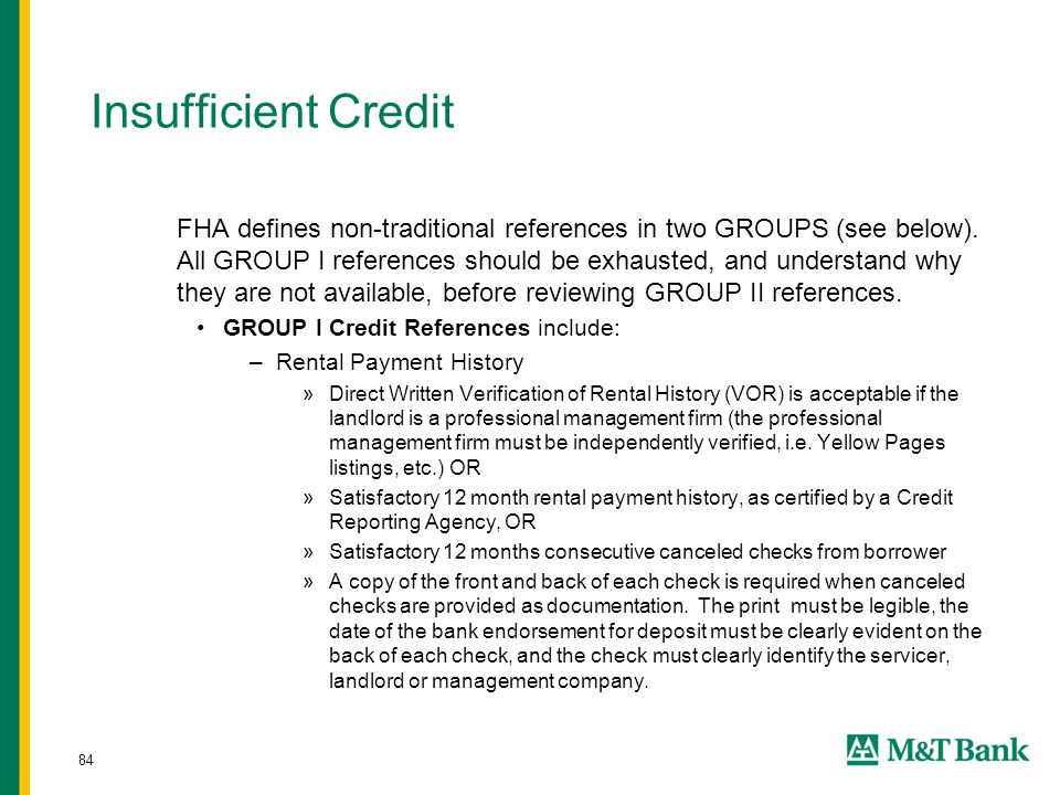 84 Insufficient Credit FHA defines non-traditional references in two GROUPS (see below).