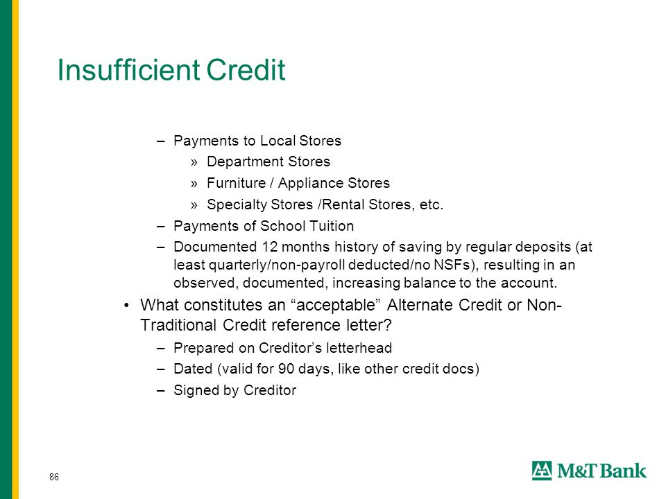 86 Insufficient Credit –Payments to Local Stores »Department Stores »Furniture / Appliance Stores »Specialty Stores /Rental Stores, etc.