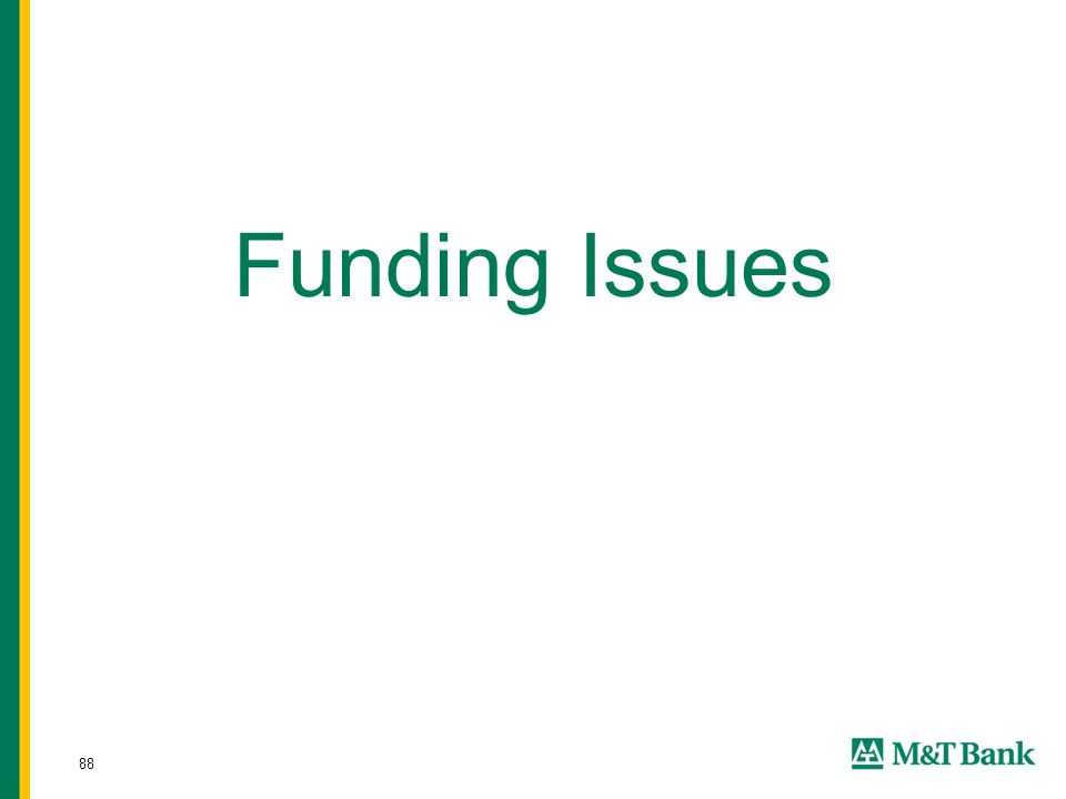 88 Funding Issues