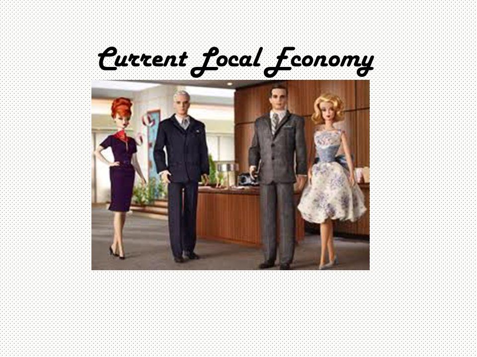 Current Local Economy