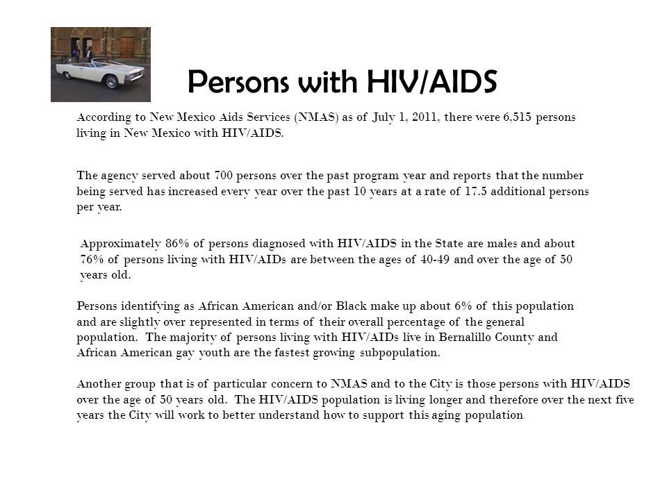 Persons with HIV/AIDS Another group that is of particular concern to NMAS and to the City is those persons with HIV/AIDS over the age of 50 years old.