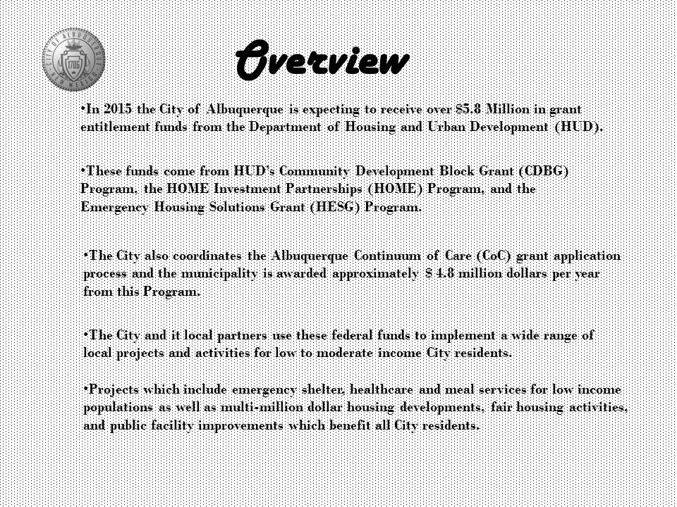 Overview In 2015 the City of Albuquerque is expecting to receive over $5.8 Million in grant entitlement funds from the Department of Housing and Urban Development (HUD).