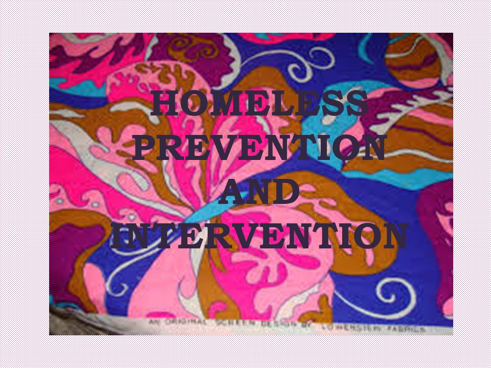 HOMELESS PREVENTION AND INTERVENTION