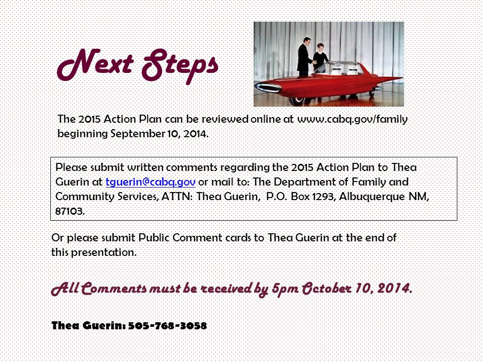 Next Steps The 2015 Action Plan can be reviewed online at www.cabq.gov/family beginning September 10, 2014.