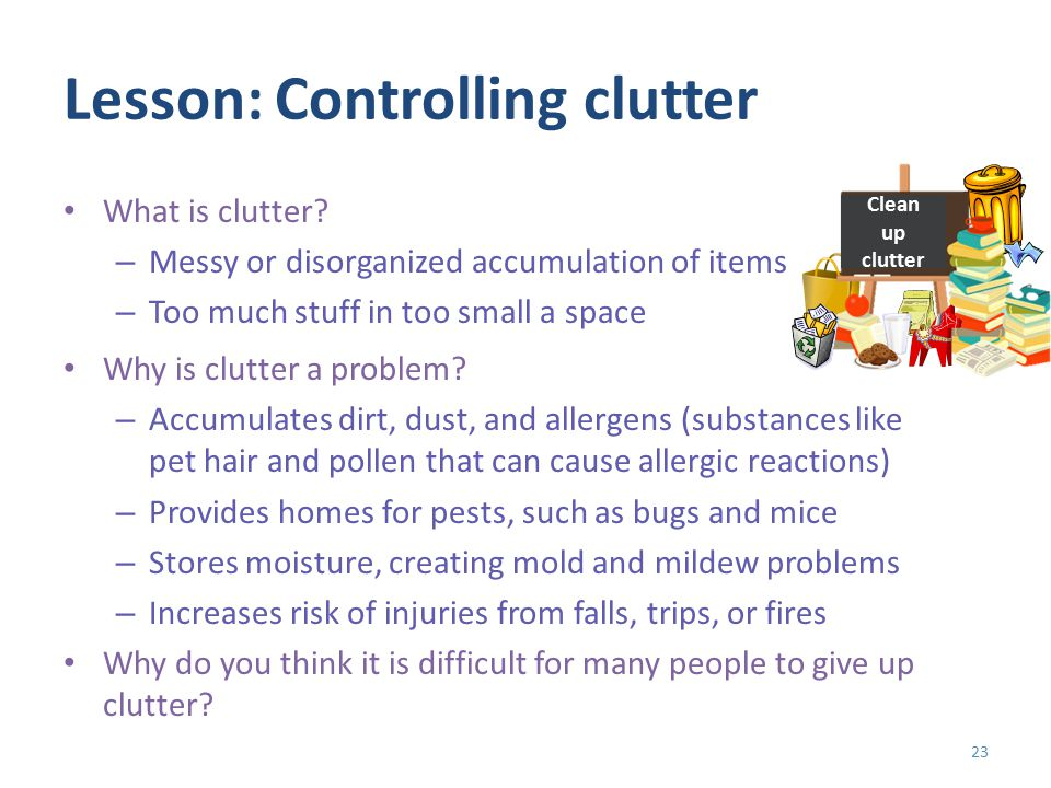 Lesson: Controlling clutter What is clutter.