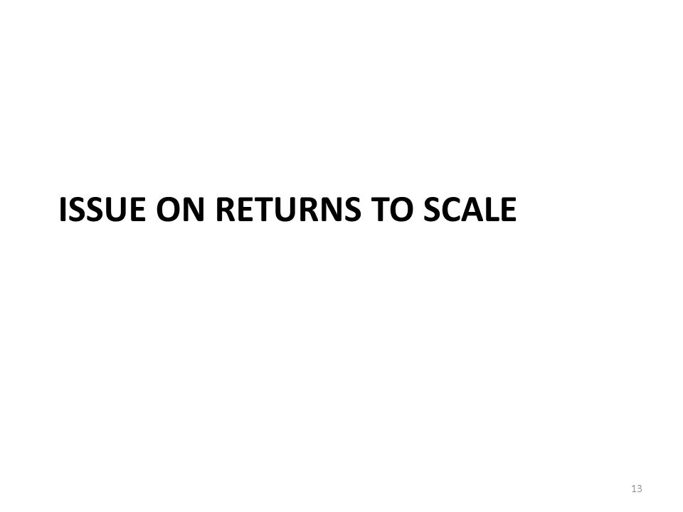 ISSUE ON RETURNS TO SCALE 13