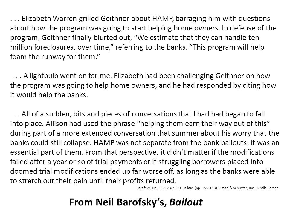 ... Elizabeth Warren grilled Geithner about HAMP, barraging him with questions about how the program was going to start helping home owners. In defens