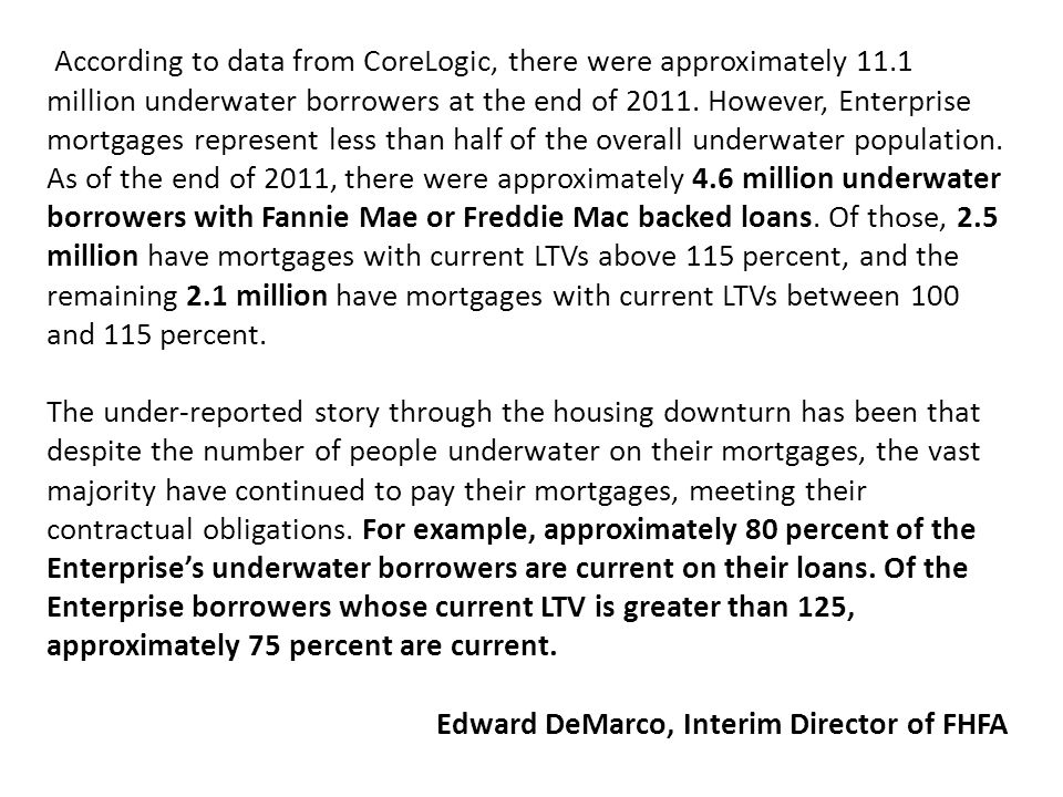 According to data from CoreLogic, there were approximately 11.1 million underwater borrowers at the end of 2011.