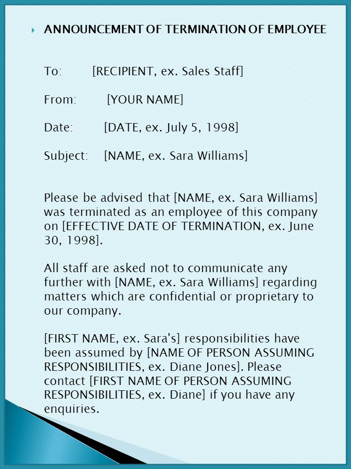  ANNOUNCEMENT OF TERMINATION OF EMPLOYEE To: [RECIPIENT, ex.