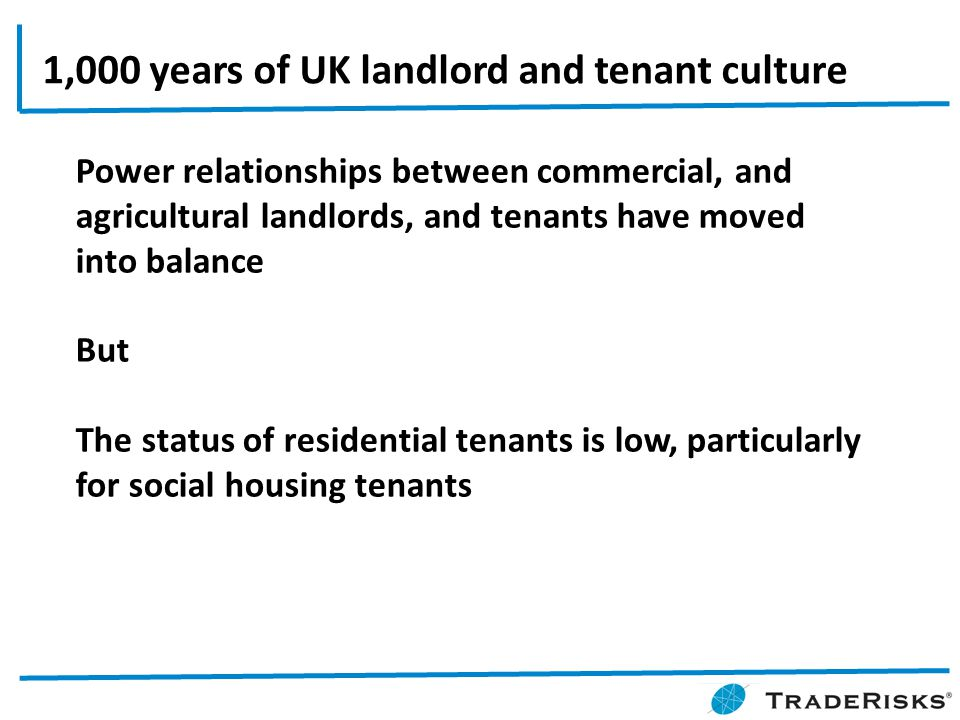 Power relationships between commercial, and agricultural landlords, and tenants have moved into balance But The status of residential tenants is low,
