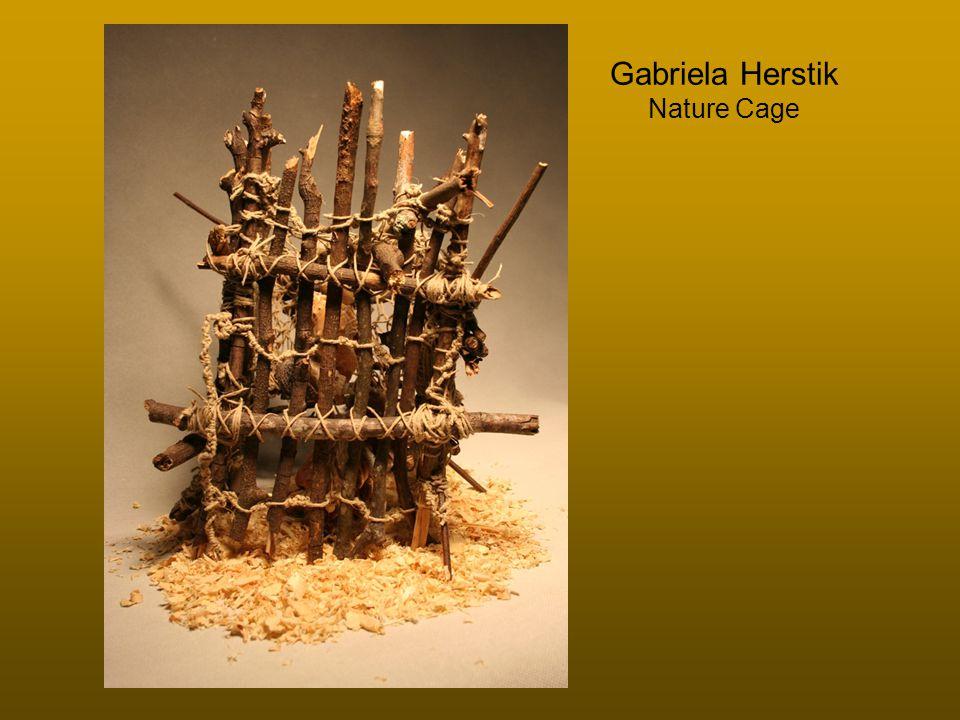 Gabriela Herstik Nature Cage