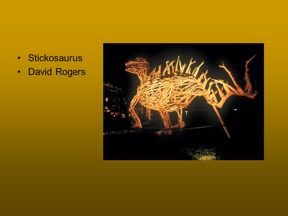 Stickosaurus David Rogers
