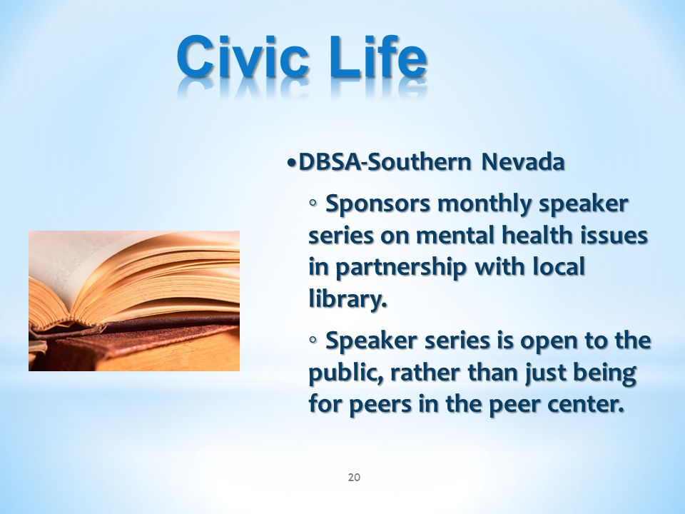 DBSA-Southern Nevada DBSA-Southern Nevada ◦ Sponsors monthly speaker series on mental health issues in partnership with local library. ◦ Speaker serie