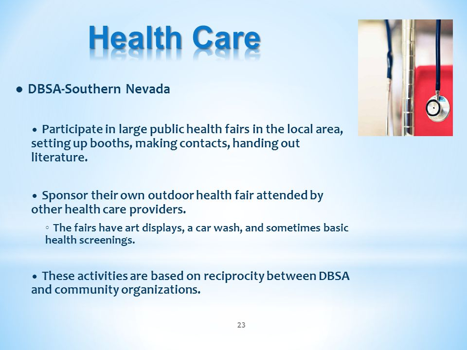 ● DBSA-Southern Nevada Participate in large public health fairs in the local area, setting up booths, making contacts, handing out literature. Sponsor