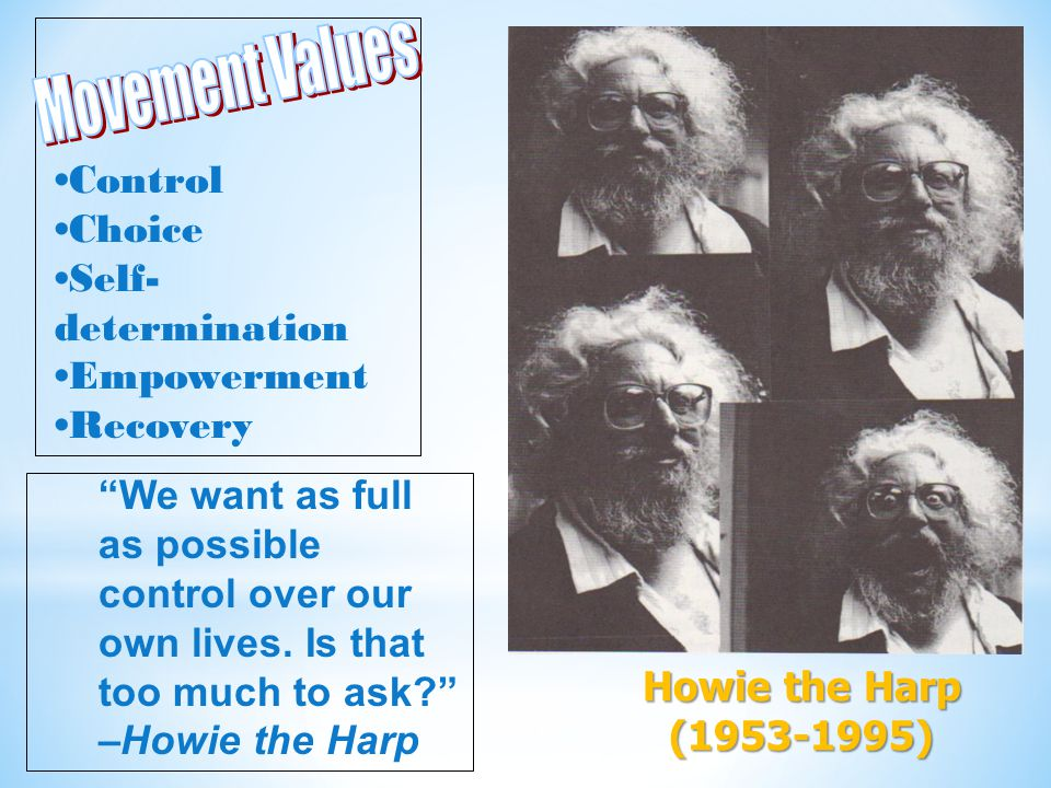 """6 """"We want as full as possible control over our own lives. Is that too much to ask?"""" –Howie the Harp Howie the Harp (1953-1995) Control Choice Self- d"""