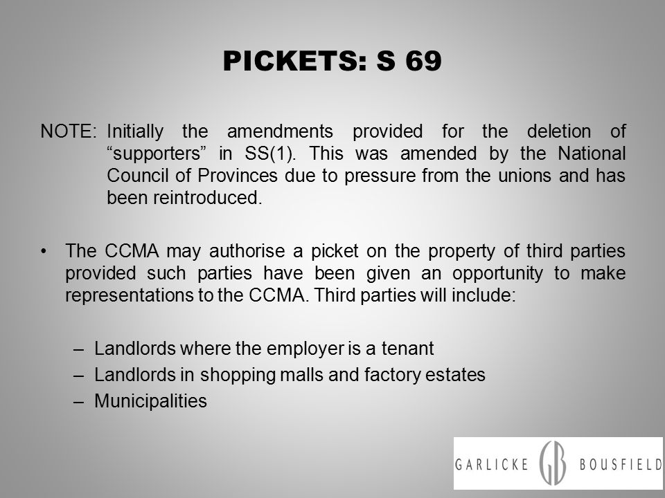 PICKETS: S 69 NOTE:Initially the amendments provided for the deletion of supporters in SS(1).