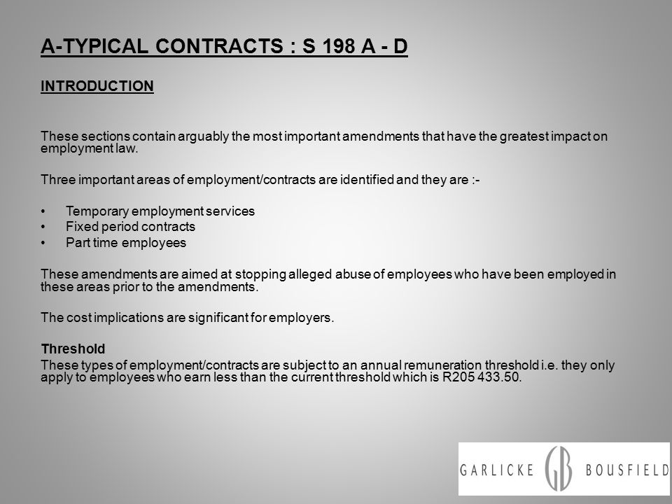 A-TYPICAL CONTRACTS : S 198 A - D INTRODUCTION These sections contain arguably the most important amendments that have the greatest impact on employment law.
