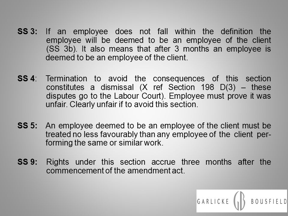 SS 3:If an employee does not fall within the definition the employee will be deemed to be an employee of the client (SS 3b).