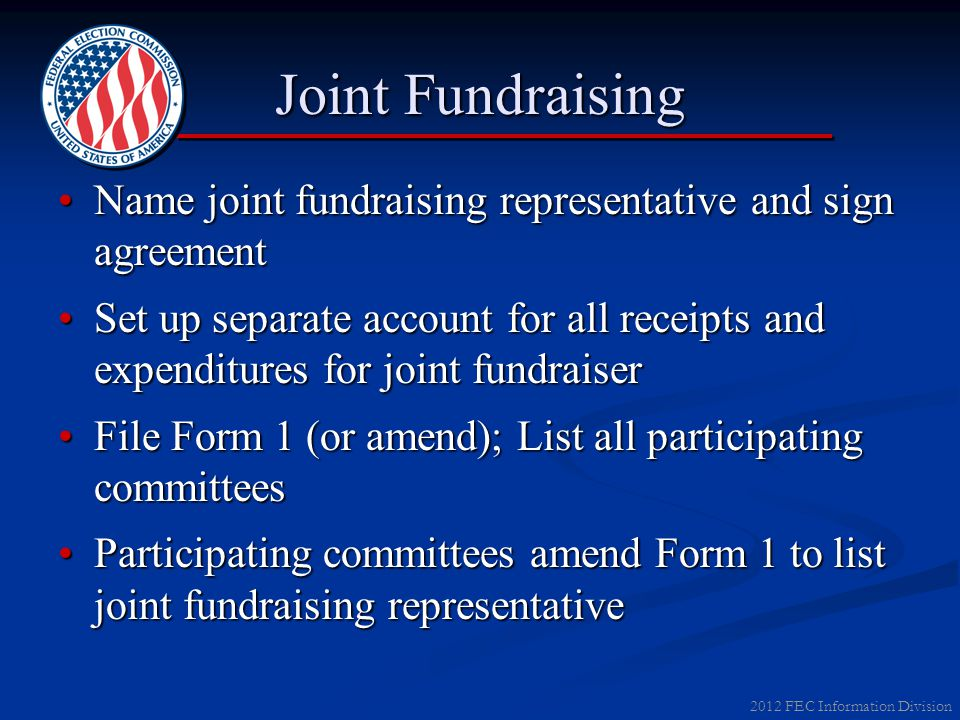 2012 FEC Information Division Joint Fundraising Name joint fundraising representative and sign agreementName joint fundraising representative and sign