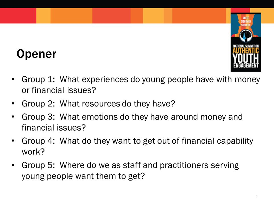 Opener Group 1: What experiences do young people have with money or financial issues.