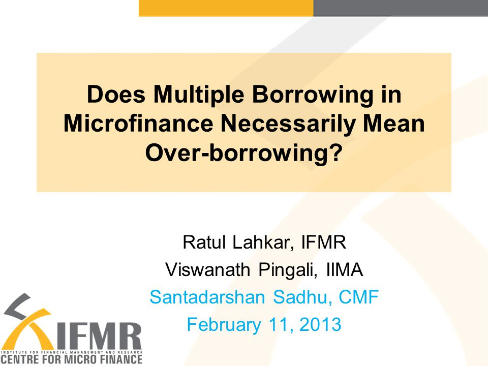Results: Hypothesis 1 β 1 is insignificant: NO evidence of indiscriminate borrowing –Village average loan size does not depend on the number of formal financial institutions in the village Controls having statistically significant effect : –Average number of times a household incurred non-routine expenditure in the village in six months prior to survey Controls not having significant effect: –Per-capita irrigated land, presence or absence of primary health care centres, population, distance to the nearest town