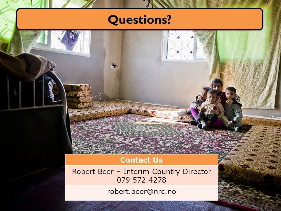 Contact Us Robert Beer – Interim Country Director 079 572 4278 robert.beer@nrc.no Questions