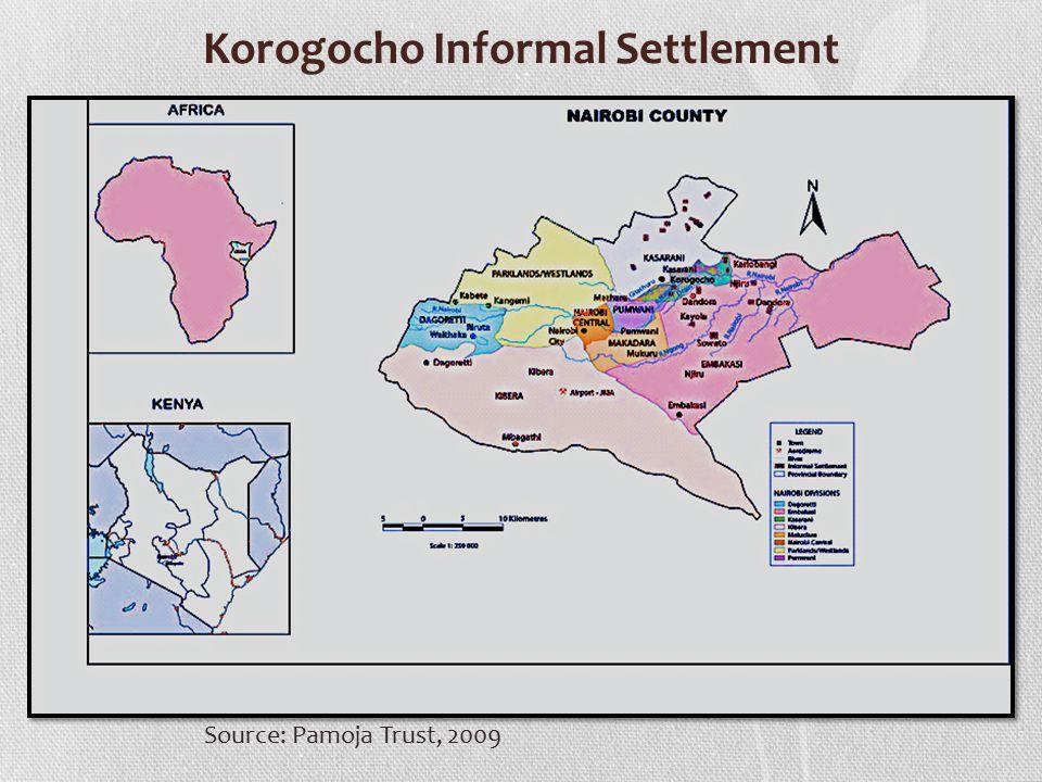 Korogocho Informal Settlement Source: Pamoja Trust, 2009