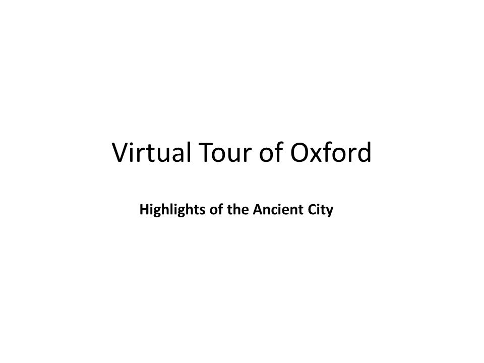 Virtual Tour of Oxford Highlights of the Ancient City