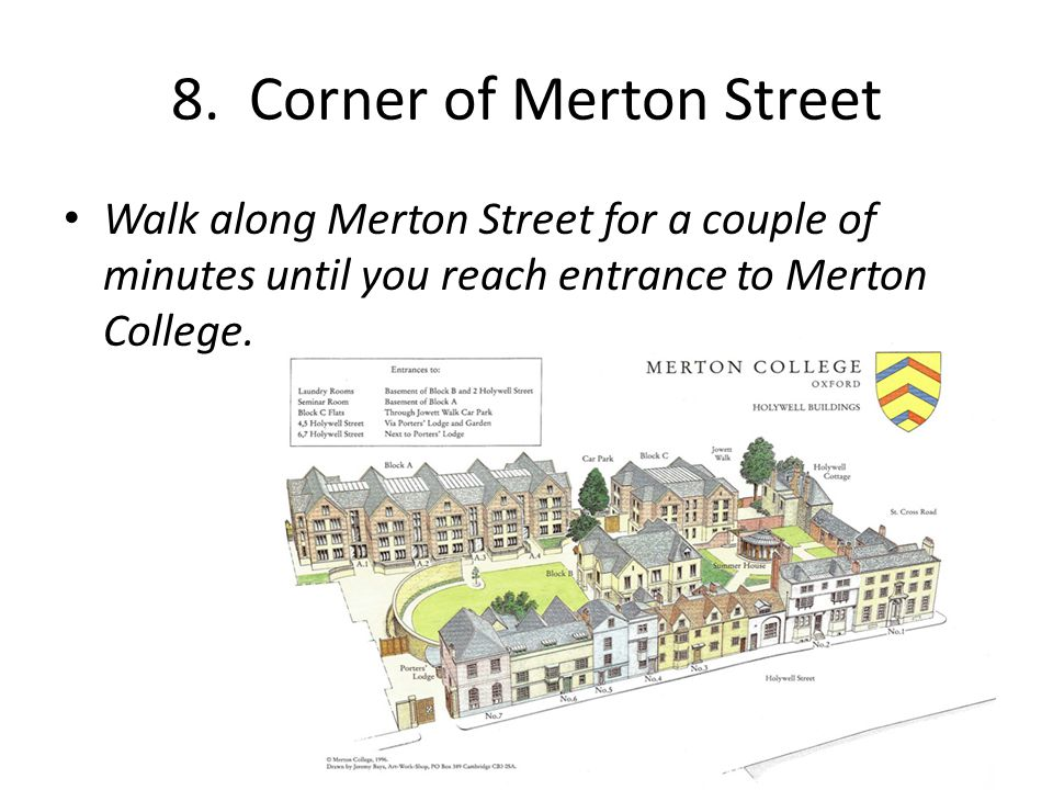 8. Corner of Merton Street Walk along Merton Street for a couple of minutes until you reach entrance to Merton College.