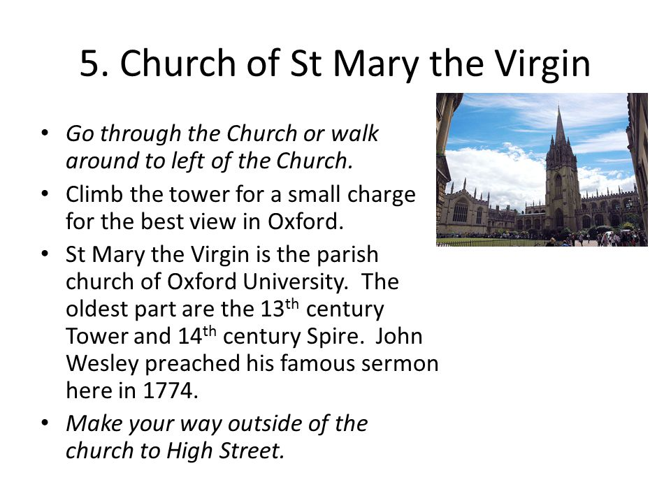 5. Church of St Mary the Virgin Go through the Church or walk around to left of the Church.